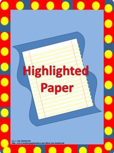Some students have a hard time writing on the lines of paper.  Their letter size and placement is all over the paper.  One intervention that has helped many students is to highlight the bottom of each line with a highlighter.  I started using this intervention with several of my students with much success.   I got tired of highlighting so many pieces of paper each day for my self-contained special education classroom.  I created  paper that could be printed instead of hand highlighting to…