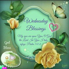 Wednesday Blessings good morning wednesday happy wednesday good morning wednesday wednesday blessings wednesday image quotes wednesday quotes and sayings Wednesday Greetings, Blessed Wednesday, Happy Wednesday Quotes, Good Morning Wednesday, Good Morning Sister, Good Morning Happy, Good Morning Flowers, Good Morning Greetings, Morning Bible Quotes