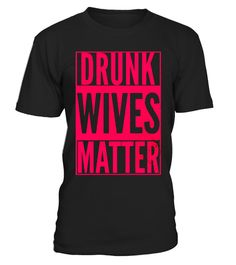 "# DRUNK WIVES MATTER Beer Wine Drinking Tasting Fun T-Shirt .  Special Offer, not available in shops      Comes in a variety of styles and colours      Buy yours now before it is too late!      Secured payment via Visa / Mastercard / Amex / PayPal      How to place an order            Choose the model from the drop-down menu      Click on ""Buy it now""      Choose the size and the quantity      Add your delivery address and bank details      And that's it!      Tags: DRUNK WIVES MATTER Funny…"