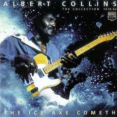 Albert Collins - The Ice Axe Cometh (The Collection 1978 - Adventures In Babysitting 1987, Albert Collins, Stevie B, Ego Tripping, Taylor Dayne, Tired Man, Freestyle Music, Cds For Sale, Timmy T