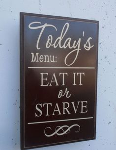 Today's menu EAT IT or STARVE wood sign kitchen wall hanging on Etsy, $24.00