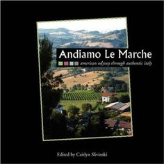 Andiamo Le Marche: American Odyssey Through Authentic Italy