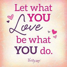 Love what you do.  Let's chat! www.mythirtyone.com/justjenn