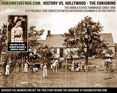 The real Conjuring farmhouse photo above displays the Perron family's farmhouse in approximately 1885, back when it was the Arnold Estate. While it's possible that suspected witch Bathsheba Sherman could be in this photo since she lived on the neighboring farm, it is also possible that she had already passed away by the time that this picture of the Arnold Estate was taken.