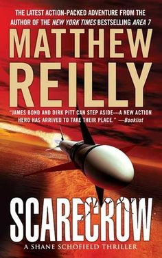 Scarecrow: A Shane Schofield Thriller (Scarecrow Series) by Matthew Reilly 0312937660 9780312937669 Nelson Demille, Race Around The World, Page Turner, Any Book, Pen And Paper, Book Lists, Thriller, Books To Read, Ebooks