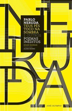 Teus Pés Toco na Sombra e Outros Poemas Inéditos – Pablo Neruda