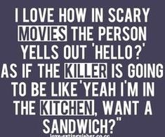 Funny pictures about Scary Movies Logic. Oh, and cool pics about Scary Movies Logic. Also, Scary Movies Logic photos. Funny Quotes Wallpaper, Funny Wallpapers, Wallpaper Pictures, Phone Wallpapers, Motivational Wallpaper, Wallpaper Gallery, Fall Wallpaper, Wallpaper Desktop, Computer Wallpaper
