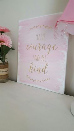 Have Courage and Be Kind Sign Cinderella by MadeWithALattaLove