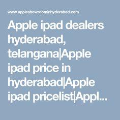 Apple ipad dealers hyderabad, telangana Apple ipad price in hyderabad Apple ipad pricelist Apple ipad models Apple ipad best price in india Apple ipad service center in hyderabad Hyderabad, Chennai, Apple Ipad, Showroom, India, Goa India, Fashion Showroom, Indie