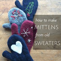 How to make sweater mittens, including a printable pattern for sweater mittens. SO easy - make a new pair of mittens in just 20 minutes! Sweater Mittens, Old Sweater, Alter Pullover, Newspaper Dress, Recycled Fashion, Recycled Clothing, Wie Macht Man, Dress Card, Recycled Sweaters