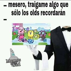 Ohhhh,yo lo recuerdo,me siento viejisima🤣🤣🤣 Kid Memes, Funny Memes, K Pop, Spanish Humor, True Stories, Have Fun, Nostalgia, Childhood, Life