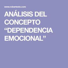 """ANÁLISIS DEL CONCEPTO """"DEPENDENCIA EMOCIONAL"""""""