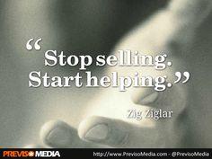 """""""Stop selling, start helping"""" - Zig Ziglar #quote"""