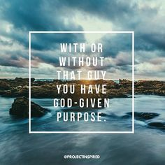 Your value doesn\'t decrease based on some guy\'s inability to see your worth. With or without him, you have your own God-given purpose. #projectinspired