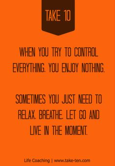 The art of letting go and moving on...  Life Coaching | TakeTen | Positive Quote