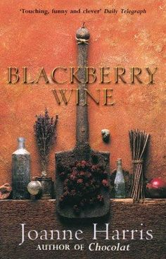 ...Joanne Harris: Blackberry wine...