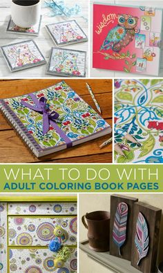 Show Off Your Adult Coloring Book Pages Use Those Pretty To Create Presents DIY Home Decor And Furniture Pieces Decoupage Coasters More With
