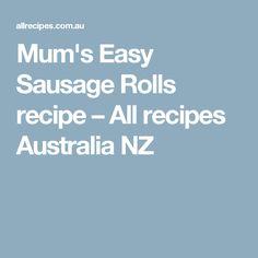 Mum's Easy Sausage Rolls recipe – All recipes Australia NZ