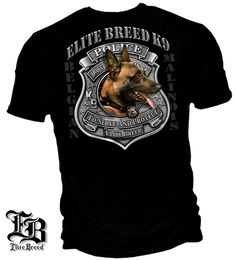 Elite Breed Unit Belgian Malinois T-Shirt Belgian Malinois Dog, Police Shirts, Cheap T Shirts, Mens Tees, Graphic Tees, Tee Shirts, The Unit, Clothes, Law Enforcement