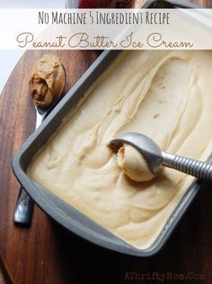 No Machine Peanut Butter Ice Cream Recipe, no turn ice cream so easy to make once you try it you will make it all the time, summer treats, easy recipe