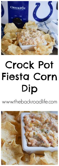 Crock Pot Fiesta Corn Dip using corn, peppers, RoTel, bacon to create a warm flavorful tortilla chip Appetizers For A Crowd, Appetizer Dips, Appetizers For Party, Party Dips, Party Treats, Party Desserts, Dip For Tortilla Chips, Homemade Tortilla Chips, Crock Pot Dips