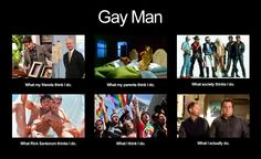 What People Think I Do. The Gay Man Edition. #LOL #MEME