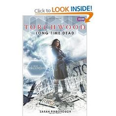 Buy Torchwood: Long Time Dead by Sarah Pinborough at Mighty Ape NZ. The government has ordered the excavation of the wreckage of a secret underground base. DCI Tom Cutler is watching from a distance, fasci. Torchwood Miracle Day, Charlie Higson, Eve Myles, Russell T Davies, Cardiff Bay, Black Comics, Twelfth Doctor, Doctor Who, John Barrowman