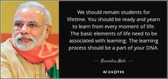 Narendra Modi quote: We should remain students for lifetime. You ...
