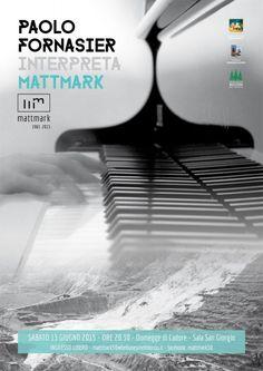 "118. MATTMARK/2. SABATO 13 GIUGNO A DOMEGGE DI CADORE IL CONCERTO ""PAOLO FORNASIER INTERPRETA MATTMARK"""