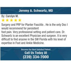 Surgery and PRP for Planter Fasciitis . He is the only Doc I would recommend for...