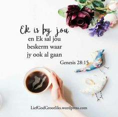 Alomteenwooridge Vader dankie dat U by my is en my beskerm waar ek ookal gaan. Prayer Verses, Faith Prayer, Bible Verses Quotes, Faith In God, Prayer Book, Scriptures, Genesis 28 15, Genesis Bible, Inspirational Qoutes