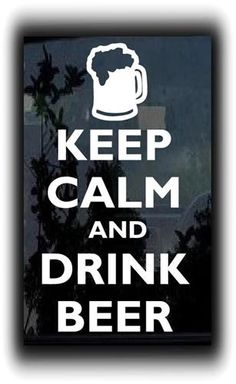 Keep Calm and Drink beer Stickers For Cars  http://customstickershop.com