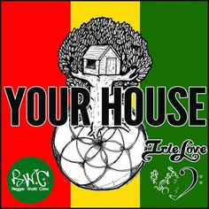Irie Love - Your House -| http://reggaeworldcrew.net/irie-love-your-house/