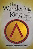 Free Kindle Book -  [History][Free] The Wandering King (Book 2: With This Shield) Check more at http://www.free-kindle-books-4u.com/historyfree-the-wandering-king-book-2-with-this-shield/