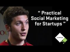 "Social Media Strategies. ""Practical Social Media Marketing for Startups"" at CampusEDU (Part 3) - YouTube"