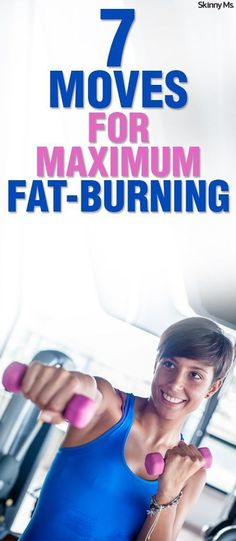 7 Moves for Maximum Fat-Burning--get the most out of your workout.