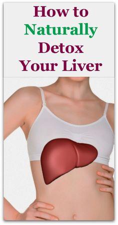 How to Naturally Detox Your Liver - Natural Holistic Life #detox