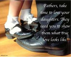 One of the most often lacking realities in a woman's life is that of the love of a father. As a result, women often seek to be affirmed in all the wrong ways by men. Fathers, take the time to affirm, encourage, and guide your daughters in how a man is to treat them so they do not fall prey to men who seduce and take advantage of emotionally starving women. Your love and affirmation of their worth will go a very long way in protecting them from heart ache and disappointment in love and in life.