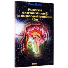 Puterea extraordinara a subconstientului tau - Joseph Murphy Joseph Murphy, Color Psychology, Blog Images, Good Books, Amazing Books, Motivation Inspiration, Documentaries, Science, Reading