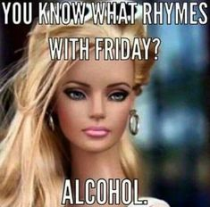 """27 Funny Friday Memes - """"You know what rhymes with Friday? Funny Friday Memes - """"You know what rhymes with Friday? Tgif Funny, Funny Friday Memes, Funny Happy, Friday Jokes, Its Friday Meme, Funny Drunk, It's Funny, Funny Fails, Tgif Meme"""
