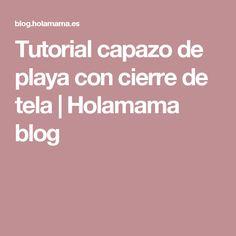 Tutorial capazo de playa con cierre de tela | Holamama blog