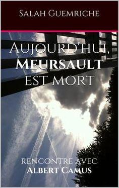 CAMUS ET KAFKA CHEZ MICHEL ONFRAY : Voici, comme annoncé, la suite du chapitre L'Affaire Kafka, extrait de mon ouvrage Aujourd'hui, Meursault est mort