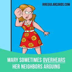 """""""Overhear"""" means """"to hear what other people are saying without intending to or without their knowledge"""". Example: Mary sometimes overhears her neighbors arguing. Want to learn English? Choose your topic here: learzing.com #irregularverbs #englishverbs #verbs #english #englishlanguage #learnenglish #studyenglish #language #vocabulary #dictionary #efl #esl #tesl #tefl #toefl #ielts #toeic #easyenglish #funenglish #overhear #hear #hearing"""
