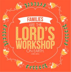 Families are the Lord's workshop on earth- Cheryl Esplin- March 2015 General Women's Meeting Printables {free printables}