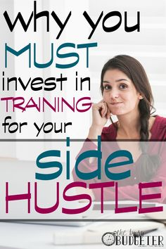 "Why You Must Invest In Training For Your Side Hustle. *completely agree*. I'm a blogger too and did the same thing. (Great review for the start up bundle! I've been waiting for it to grab ""From Blog to Business"". )"