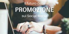 Il futuro della promozione sui social media