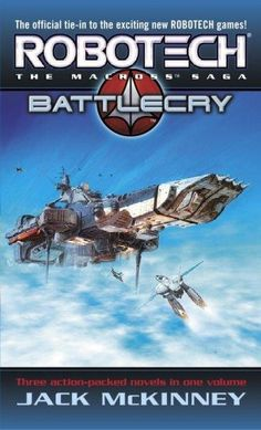 Robotech: Genesis/Battle Cry/Homecoming
