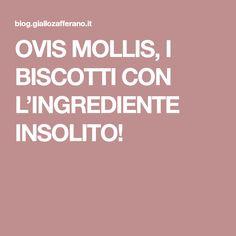 OVIS MOLLIS, I BISCOTTI CON L'INGREDIENTE INSOLITO!