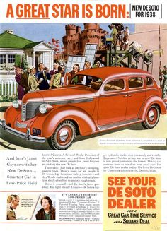 in this 1938 Janet Gaynor DeSoto ad - Vintage Advertisements, Vintage Ads, Vintage Posters, Desoto Cars, Janet Gaynor, American Classic Cars, American Gas, Car Illustration, Smart Car