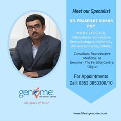 Today let us introduce to you our Consultant Dr. Prasenjit Kumar Roy - MBBS, MS (Gyn & Obs), Fellowship in reproductive endocrinology and infertility (Tel-Aviv University,Israel). Dr. Roy is an expert not only in #IVF, ICSI, EGG DONATION, #SURROGACY but also in emerging field of PGD, PGS and FERTILITY PRESERVATION and is highly specialized in minimal access surgery (operative hysteroscopy and laparoscopy) and is an expert in TESA,TESE,PESA and other #maleinfertility problems.